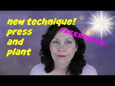 Face Exercise - New Press and Plant Face Exercise Technique from FACEROBICS®!