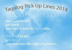 Are you looking for fresh and new Filipino pick up lines? Well, worry no more because on this page, you'll see the newest Filipino pick up lines 2014 Love Pick Up Lines, Lines For Girls, Pick Up Lines Funny, Filipino Pick Up Lines, Pick Up Lines Tagalog, Patama Quotes, Tagalog Quotes, Hugot, Funny Qoutes