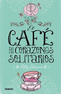 El café de los corazones solitarios - http://bajar-libros.net/book/el-cafe-de-los-corazones-solitarios/ #frases #pensamientos #quotes