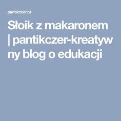 Słoik z makaronem   pantikczer-kreatywny blog o edukacji