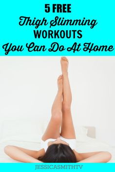 5 Free Thigh Slimming Workouts You Can Do At Home - The Best Exercises for Women