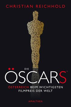 Ein neues Buch, das am 5.11. erscheint widmet sich den Österreichern bei den Oscars. #ÖFilm Christoph Waltz, Michael Haneke, Louis Pasteur, Oscars, Cardio, Books, Film, Best Music, New Books