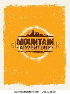 Mountain Adventure. Creative Vector Outdoor Concept on Grunge Background