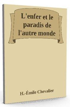 Nouveau sur @ebookaudio : L'enfer et le par...   http://ebookaudio.myshopify.com/products/lenfer-et-le-paradis-de-lautre-monde-h-emile-chevalier-livre-audio?utm_campaign=social_autopilot&utm_source=pin&utm_medium=pin  #livreaudio #shopify #ebook #epub #français