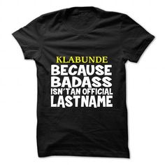 nice It's a KLABUNDE Thing - Cool T-Shirts Check more at http://tshirt-art.com/its-a-klabunde-thing-cool-t-shirts.html