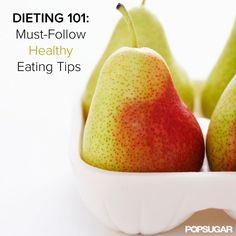 Dieting 101: Must-Follow Healthy Eating Tips For Weight-Loss Success