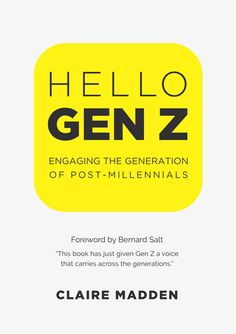 I picked up Hello Gen Z because I was feeling rather confused. Who exactly are these Millennials we keep hearing about eating up all the sm...