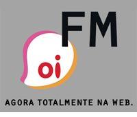 Oi FM | Oi FM  A rádio mais antenada do Brasil