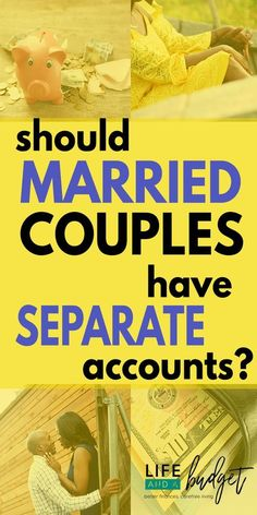 Money advice separate bank accounts saved marriage
