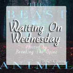 """Waiting On"" Wednesday is a weekly event, hosted  by Breaking The Spine , that spotlights upcoming releases that we're eagerly anticipat..."
