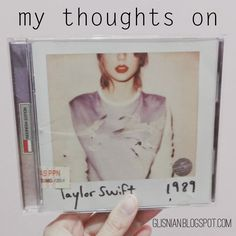 My Thoughts on Taylor Swift 1989 - Glisnian by Toska Dhia Andana