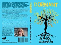 Dormant by Leeann Elwood McLennan released October 2014   Order your own cover:  http://suzettevaughn.wix.com/suzettevaughn#!author-advice--assistance/c22hz