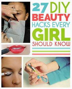 27 DIY Beauty Hacks Every Girl Should Know