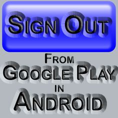 Sign Out From Google Play