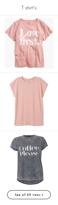 """""""T shirt's"""" by tjuli-interior ❤ liked on Polyvore featuring tops, t-shirts, shirts, j crew tees, slimming tops, cotton tees, slim fit tees, pink top, drapey t shirt and pink t shirt"""
