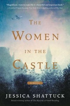 Searching for book club book ideas? Check out this list of historical fiction novels, including The Women in the Castle by Jessica Shattuck. I Love Books, New Books, Good Books, Books To Read, Library Books, Open Library, Book Club Books, The Book, Book Clubs