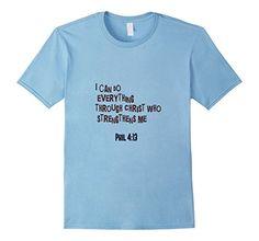 I can do everything through Christ who strengthens me - Male Small - Baby Blue ZaySa Desing T-shirt http://www.amazon.com/dp/B01BIC7WEU/ref=cm_sw_r_pi_dp_95EXwb0BB3NE1