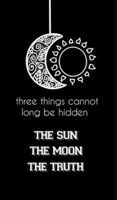 What are three things that cannot long be hidden?