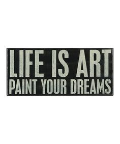 Look at this #zulilyfind! 'Life Is Art' Box Sign by Primitives by Kathy #zulilyfinds