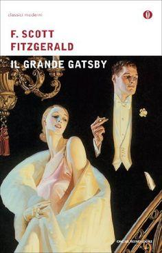 """Il grande Gatsby - F. Scott Fitzgerald - Oscar Mondadori """"Così continuiamo a remare, barche contro corrente, risospinti senza posa nel passato."""" (1925)"""