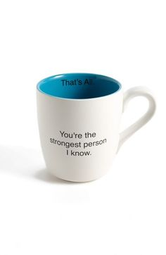 You're the Strongest person I know ~ That's All Cup Mug