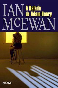 A Balada de Adam Henry, Ian McEwan, . Compre livros na Fnac.pt