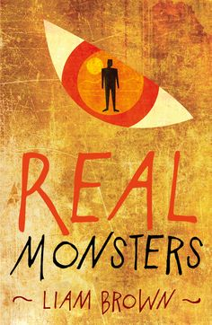 Real Monsters by Liam Brown, published by Legend Press on 1st March 2015