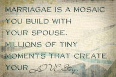 Inspiration – Creating Art With Your Spouse --- I came up with this quote recently.  I have always been a fan of mosaic artwork. I had the opportunity to photograph a mosaic wall in a New York Subway station, which provided the background image for this inspiration.  When I look at it, I … Read More Here http://unveiledwife.com/inspiration-creating-art-with-your-spouse/ - Marriage, Love