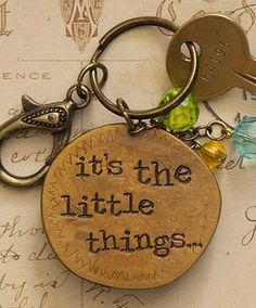 """""""It's The Little Things"""" keychain $8.95"""