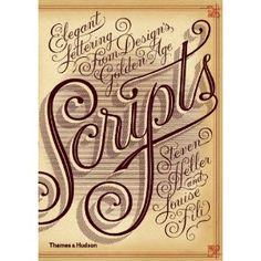 Scripts: Elegant Lettering from Design's Golden Age by Steven Heller and Louise Fili. Want, please and thanks.