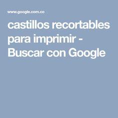 castillos recortables para imprimir - Buscar con Google
