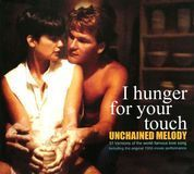 I Hunger For Your Touch: Unchained Melody [CD]