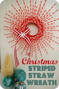 Make a retro red and white striped  Christmas wreath out of old fashioned paper straws.  via Tatertots and Jello
