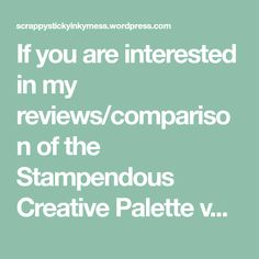 If you are interested in my reviews/comparison of the Stampendous Creative Palette vs. the Gelli plate, read them here. Epic FAIL (paint on the Palette) Not so bad (Pigment ink on the Palette) Making Gelli Plate Tools Some of the images tell you all you need to know - some you can click to go…