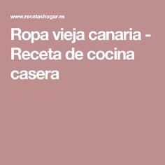 Ropa vieja canaria - Receta de cocina casera Beef, Chocolates, Dishes, Food, Ropa Vieja, Meat, Chocolate, Brown, Steak
