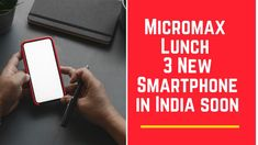 Micromax Lunch 3 New Smartphone in India soon Newest Smartphones, Sub Brands, The Clash, New Phones, New Model, Tech News, Teaser, Brand Names, Budgeting