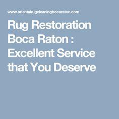 Rug Restoration Boca Raton : Excellent Service that You Deserve