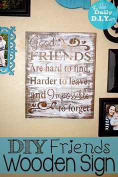 FREE DOWNLOAD for Silhouette users.  Makes a great friends gift.  Easy DIY wooden sign project The Daily DIYer: DIY Wooden Friend's Sign