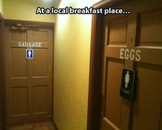 Eggs and sausage bathroom signs at a breakfast restaurant. Funny and creative.