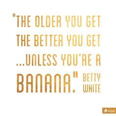 Birthday words of wisdom from Betty White
