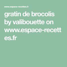 gratin de brocolis by valibouette on www.espace-recettes.fr