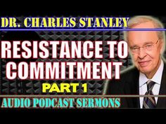 Dr. Charles Stanley July 08 2017 - RESISTENCE TO COMMITMENT   PART 1 - C... Wait Upon The Lord, Charles Stanley, New World Order, Powerful Words, Writer, Music, Youtube, Life, June 30