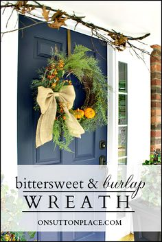Bittersweet and Burlap Fall Wreath/ love this front door fall welcome