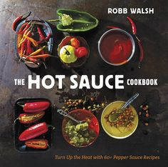 The Hot Sauce Cookbook. The Hot Sauce Cookbook: Turn Up the Heat with Pepper Sauce Recipes. Hot Sauce Recipes, Wine Recipes, Pepper Recipes, Spicy Recipes, Dips, New Cookbooks, Homemade Sauce, Cookbook Recipes, Spice Things Up