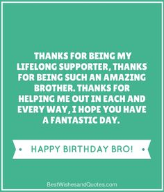 Happy Birthday Brother: 41 Unique ways to Say Happy Birthday Bro! Birthday Message To Brother, Birthday Caption For Brother, Happy Birthday Brother Messages, Happy Birthday Little Brother, Birthday Wishes For Teacher, Birthday Greetings For Sister, Unique Birthday Wishes, Happy Birthday Notes, Birthday Wishes For Brother