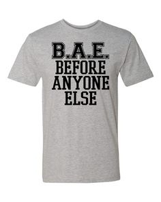 BAE Before Anyone Else - Unisex T-Shirt by WildWindApparel on Etsy