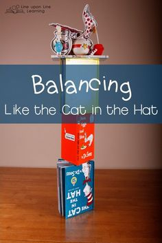 We discussed balance and the center of gravity as we built our tower of Cat in the Hat items.