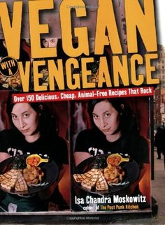 Vegan with a Vengeance: Over 150 Delicious, Cheap, Animal-Free Recipies That Rock: Over 150 Delicious, Cheap, Animal-free Recipes That Rock von Isa Chandra Moskowitz, http://www.amazon.de/dp/1569243581/ref=cm_sw_r_pi_dp_N-hWsb1EV5505/277-2477408-6534848