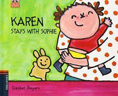 Karen stays with sophie. Liesbet Slegers. Edelvives, 2013