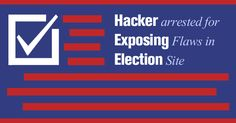Hacker arrested after Exposing Flaws in elections websites of Lee County Florida.